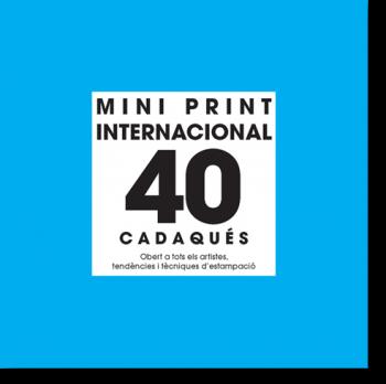 40è Mini Print Internacional Cadaqués